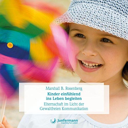 Kinder einfühlend ins Leben begleiten audiobook cover art