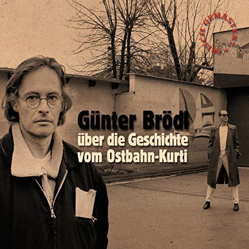 Günter Brödl über die Geschichte vom Ostbahn-Kurti cover art