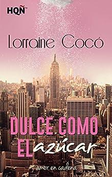 Dulce como el azúcar (HQÑ) (Spanish Edition) by [Lorraine Cocó]