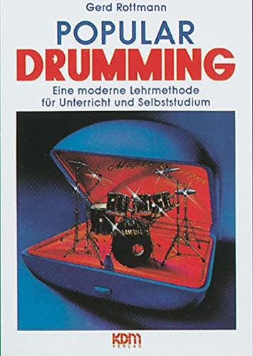 Popular Drumming, inkl. CD: Eine moderne Lehrmethode für Unterricht und Selbststudium: Eine moderne Lehrmethode für Unterricht und Selbstudium