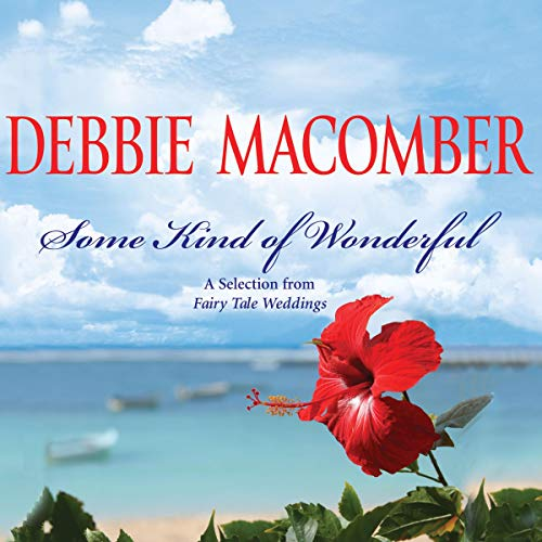 Some Kind of Wonderful Audiobook By Debbie Macomber cover art