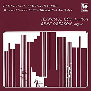 Geminiani - Telemann - Handel - Messiaen: Works for Organ & Oboe