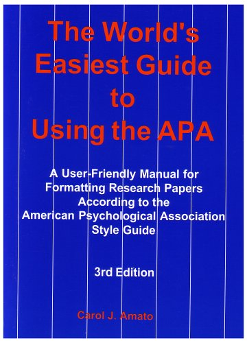 The World's Easiest Guide to Using the Apa: A User-Friendly Manual for Formatting Research Papers According to the Ameri