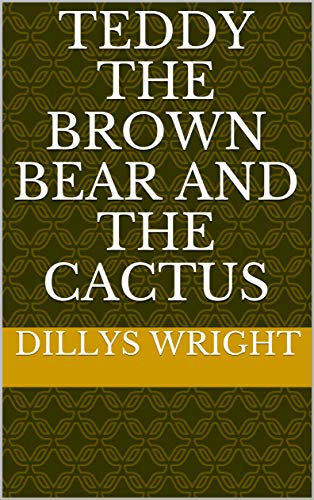 Teddy the brown bear and the cactus (English Edition)
