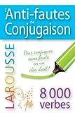 Larousse - L'anti-fautes de conjugaison