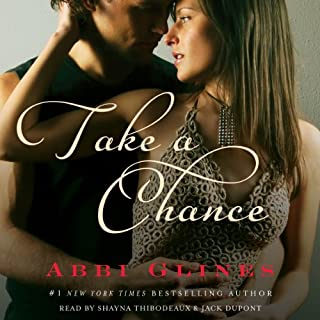 Take a Chance     Rosemary Beach, Book 6              Written by:                                                                                                                                 Abbi Glines                               Narrated by:                                                                                                                                 Shayna Thibodeaux,                                                                                        Jack DuPont                      Length: 7 hrs and 33 mins     2 ratings     Overall 5.0