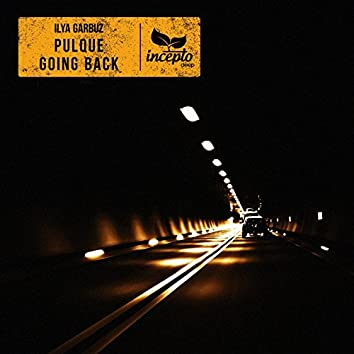 Pulque / Going Back