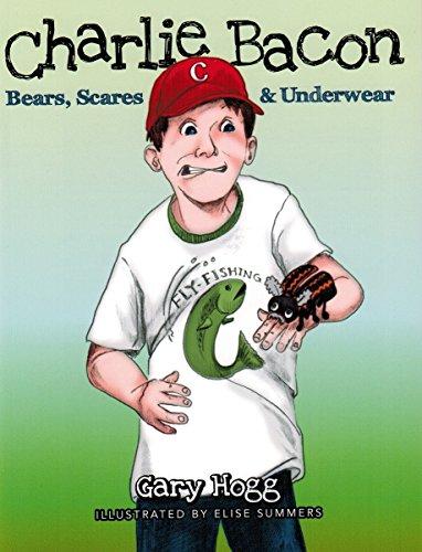 Charlie Bacon : Bears, Scares & Underwear