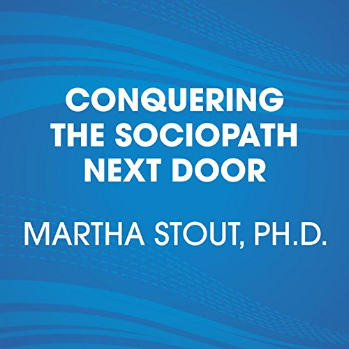 Outsmarting the Sociopath Next Door Audiobook By Martha Stout cover art
