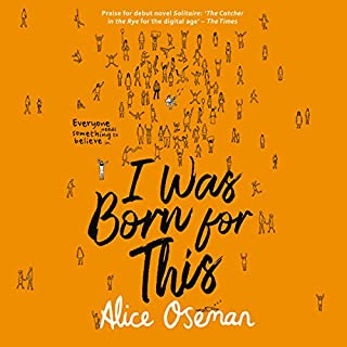I Was Born for This                   De :                                                                                                                                 Alice Oseman                               Lu par :                                                                                                                                 Aysha Kala,                                                                                        Huw Parmenter                      Durée : 9 h et 45 min     2 notations     Global 4,5