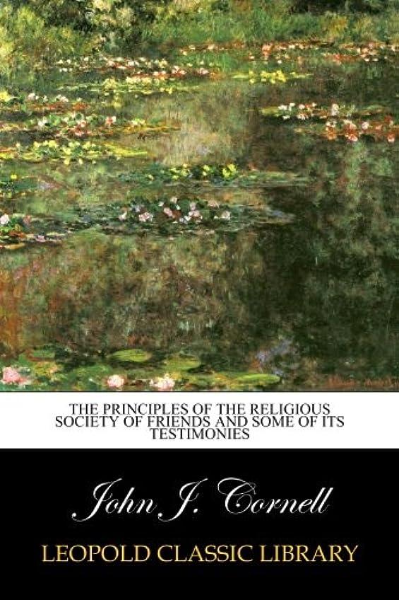 置換動かない貨物The Principles of the Religious Society of Friends and Some of Its Testimonies