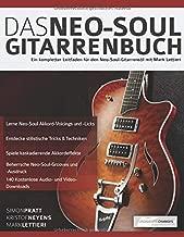 Das Neo-Soul Gitarrenbuch: Ein kompletter Leitfaden für den Neo-Soul-Gitarrenstil mit Mark Lettieri (German Edition)