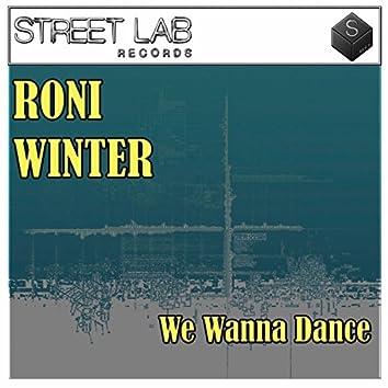 We Wanna Dance