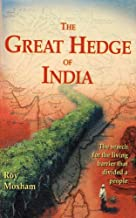 Great Hedge of India: The Search for the Living Barrier That Divided a People