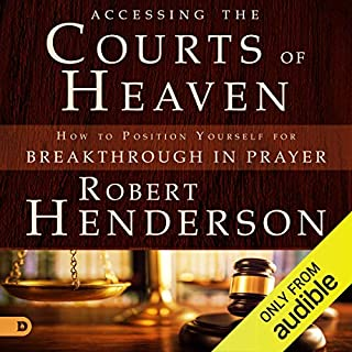 Accessing the Courts of Heaven cover art