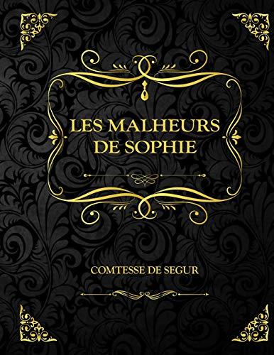 Les malheurs de Sophie: Edition Collector : écrit par la Comtesse de Segur