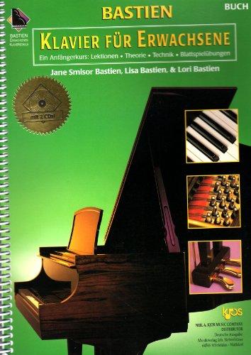 Klavier für Erwachsene (+2 CD's) : Anfängerkurs mit Lektionen, Theorie, Technik, Blattspielübungen