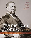 American Promise: A Concise History, Volume 1 6e & LaunchPad for The American Promise and The American Promise Value Edition 7e (Six Month Access)