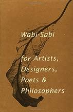 Wabi-Sabi: For Artists, Designers, Poets and Philosophers by Leonard Koren (2003-11-01)