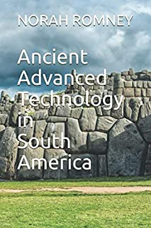 Ancient Advanced Technology in South America