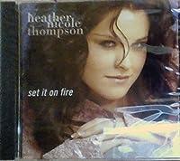 Set It on Fire by Heather Nicole Thompson