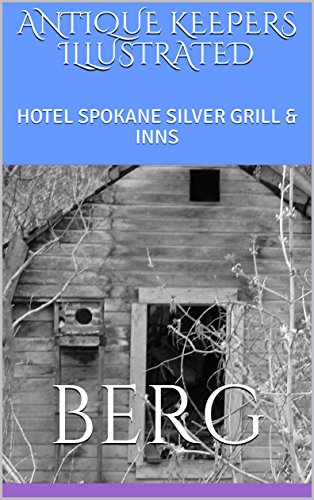 ANTIQUE KEEPERS  ILLUSTRATED: HOTEL SPOKANE SILVER GRILL & INNS (English Edition)