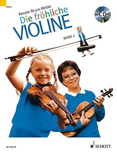 Die fröhliche Violine: Ausbau der 1. Lage und Einführung in die 3. Lage. Band 2. Violine. Ausgabe mit CD.
