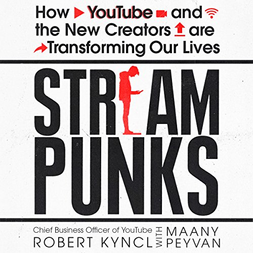 Streampunks     Inside YouTube and the New Rebels Remaking Media              By:                                                                                                                                 Maany Peyvan,                                                                                        Robert Kyncl                               Narrated by:                                                                                                                                 Stephen Graybill                      Length: 8 hrs and 8 mins     1 rating     Overall 5.0