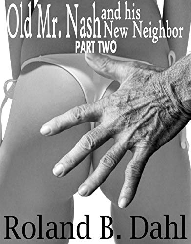 Old Mr. Nash and his New Neighbor (Part Two) (English Edition)