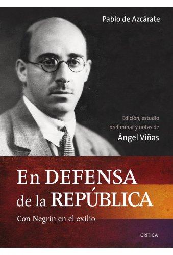En defensa de la República: Con Negrín en el exilio eBook: Viñas ...