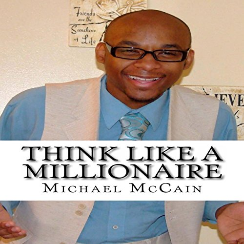 Think Like a Millionaire: Wealth Builders Edition Audiobook By Michael McCain cover art