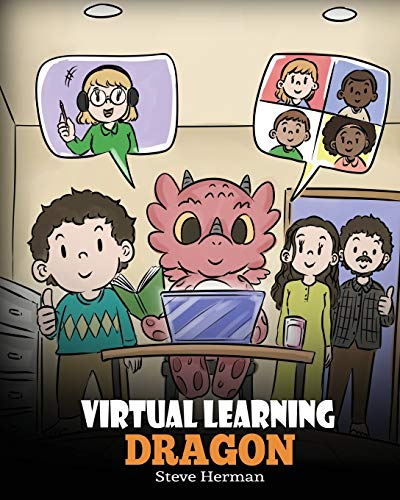 Virtual Learning Dragon: A Story About Distance Learning to Help Kids Learn Online. (My Dragon Books)