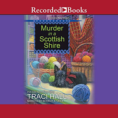 Murder in a Scottish Shire Audiobook By Traci Hall cover art