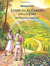 Luces en el Camino de la Vida: Una Coleccion de 99 Cuentos de Inspiracion (Spanish Edition)