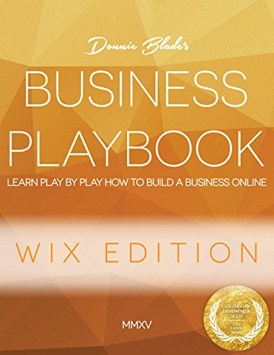 DonniBlade's Business Playbook | The Ultimate How to Start a Business Guide using WIX: Turn your best business ideas into an empire, all from a WIX website, using Donniblade's six simple steps.