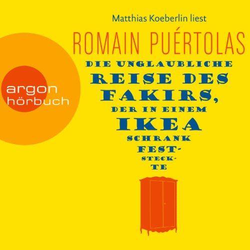 Die unglaubliche Reise des Fakirs, der in einem Ikea-Schrank feststeckte audiobook cover art