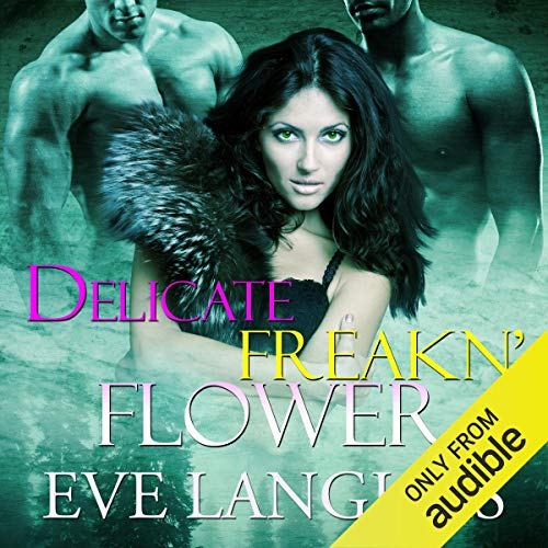 Delicate Freakn' Flower audiobook cover art