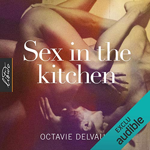 Sex in the Kitchen [French Version] audiobook cover art