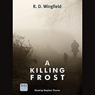 A Killing Frost                   By:                                                                                                                                 R. D. Wingfield                               Narrated by:                                                                                                                                 Stephen Thorne                      Length: 13 hrs and 14 mins     201 ratings     Overall 4.6