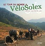 Le tour du monde à VéloSolex - 14 mois, 18 000 km, 25 pays, 4 continents