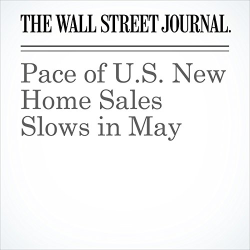 Pace of U.S. New Home Sales Slows in May cover art