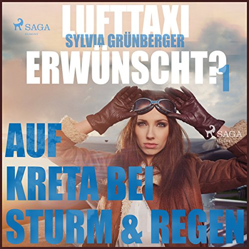 Auf Kreta bei Sturm & Regen (Lufttaxi gewünscht? 1) audiobook cover art
