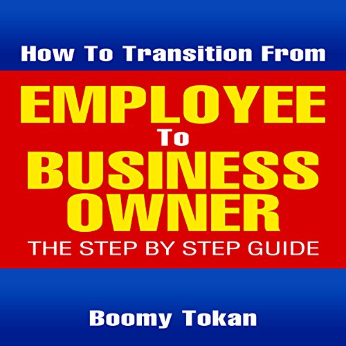 How to Transition From Employee to Business Owner audiobook cover art