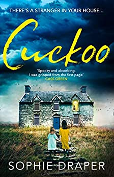 Cuckoo: A haunting psychological suspense with a creepytwist by [Sophie Draper]