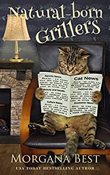 Natural-born Grillers: Cozy Mystery Series (Australian Amateur Sleuth Book 2) by [Morgana Best]