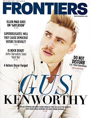 Frontiers Magazine - Feb. 18 - March 2, 2016 - Vol 34, No. 22 - Los Angeles Gay and Lesbian Magazine - Gus Kenworth on cover