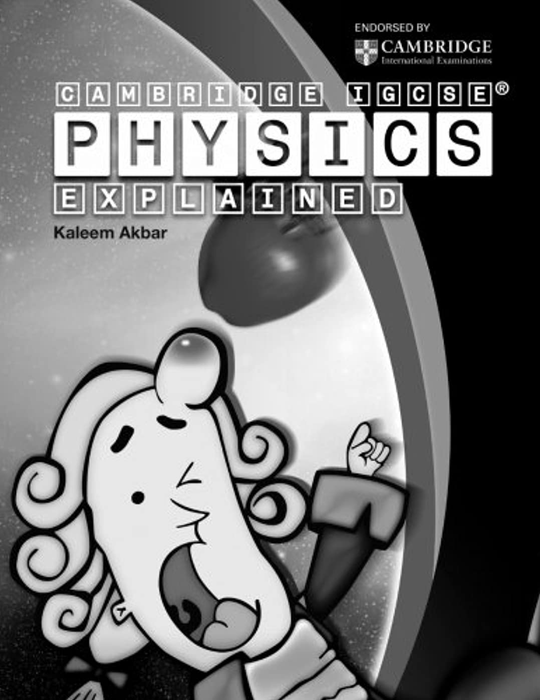 鳴り響く学部長作りCambridge IGCSE Physics Explained: black and white version