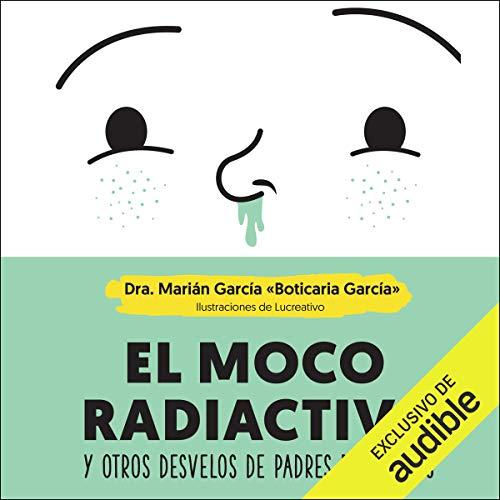 El moco radiactivo (Narración en Castellano) [The Radioactive Mucus (Narration in Spanish)] audiobook cover art