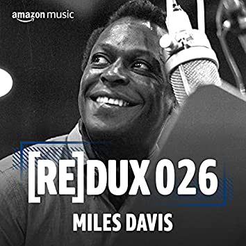 REDUX 026: Miles Davis