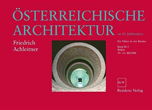 Österreichische Architektur im 20. Jahrhundert Bd. 3/3: Wien 19.-23. Bezirk